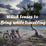 What Camera Lenses to take Travelling