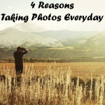 4 reasons why you should take photos everyday