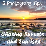 5 Photography Tips: Chasing Sunsets and Sunrises
