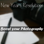 New Years Resolutions: Boost your Photography