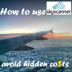 How to use Skyscanner and avoid the hidden costs