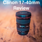 Canon 17-40mm f4/L USM Lens Review